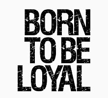 Born To Be Loyal (Black) Womens Fitted T-Shirt