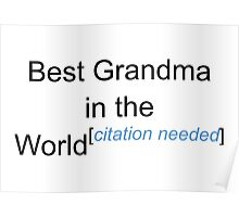 Best Grandma in the World - Citation Needed! Poster