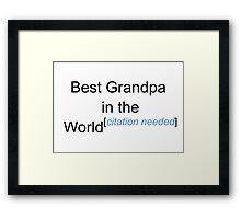 Best Grandpa in the World - Citation Needed! Framed Print