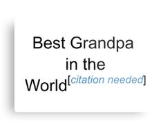 Best Grandpa in the World - Citation Needed! Metal Print