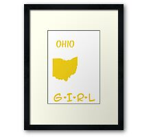 You Can Take This Girl Out Of Ohio But You Can't Take Ohio Out Of This Girl - Tshirts & Accessories Framed Print