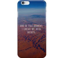 And In That Moment, I Swear We Were Infinite iPhone Case/Skin