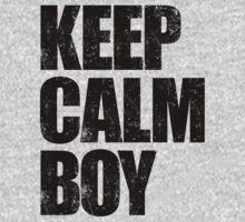 Keep Calm Boy (Black) by DropBass