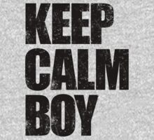 Keep Calm Boy (Black) by DropBass