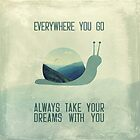 Always take your dreams with you by BelleFlores