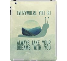 Always take your dreams with you iPad Case/Skin