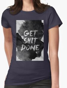 Get Shit Done Womens Fitted T-Shirt