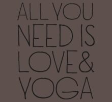 All you need is love & yoga - T-shirts & Hoodies by shivamarts