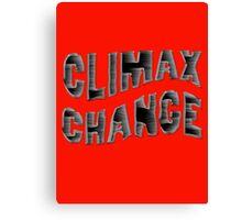 CLIMAX CHANGE Canvas Print