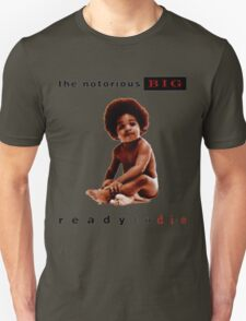 Ready To Die T-Shirt