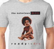 Ready To Die Unisex T-Shirt
