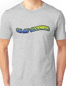 OH MY GOODNESS Unisex T-Shirt