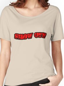 SHOW OFF Women's Relaxed Fit T-Shirt