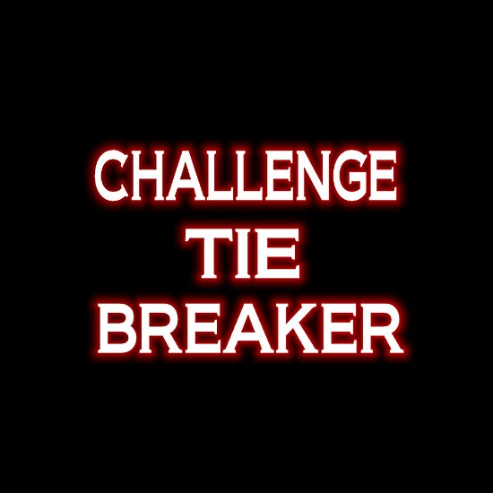 challenge tie breaker by LoneAngel