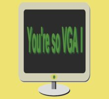 You're so VGA by Brian Alexander