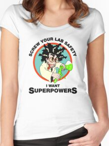 Screw Your Lab Safety, I Want Superpowers. Funny Science Lab T-shirt Women's Fitted Scoop T-Shirt