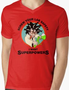 Screw Your Lab Safety, I Want Superpowers. Funny Science Lab T-shirt Mens V-Neck T-Shirt