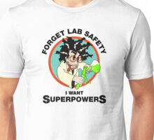 Forget Lab Safety, I Want Superpowers T-shirt and Sticker Unisex T-Shirt