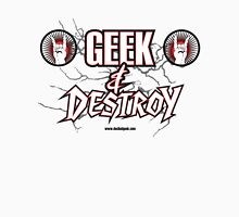 Geek & Destroy! Unisex T-Shirt