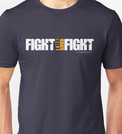 Fight the Good Fight Unisex T-Shirt