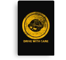 DRIVE WITH CARE Canvas Print