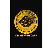 DRIVE WITH CARE Photographic Print