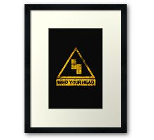 MIND YOUR HEAD Framed Print