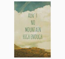 Ain't no mountain high enough by Iris Lehnhardt