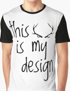 This Is My Design - Black Text Graphic T-Shirt