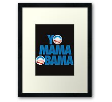YO MAMA OBAMA Framed Print