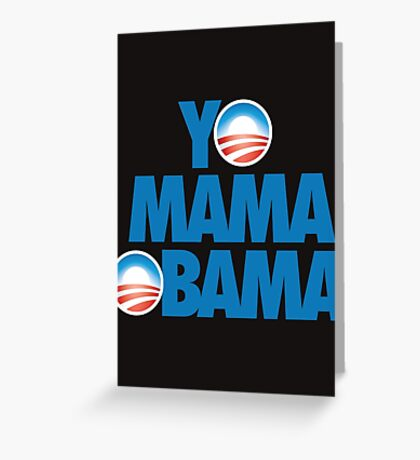 YO MAMA OBAMA Greeting Card