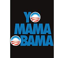 YO MAMA OBAMA Photographic Print