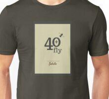 40 + Fly = Salute Unisex T-Shirt