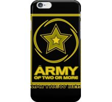 Army of Two or More iPhone Case/Skin