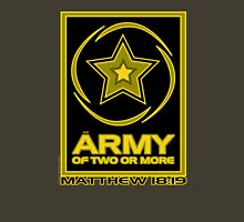 Army of Two or More Unisex T-Shirt