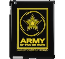 Army of Two or More iPad Case/Skin