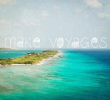 Make Voyages by jenndalyn