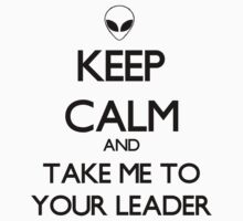 Keep Calm And Take Me To Your Leader One Piece - Short Sleeve