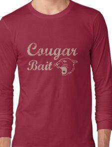 Cougar Bait. Adult Humor Long Sleeve T-Shirt