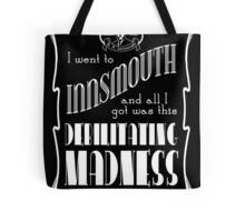 I Went To Innsmouth Tote Bag