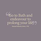 Go to Bath and endeavour to prolong your life by beautifulbath