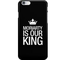 MORIARTY IS OUR KING (white type) iPhone Case/Skin