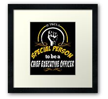 IT TAKES A SPECIAL PERSON TO BE A CHIEF EXECUTIVE OFFICER Framed Print