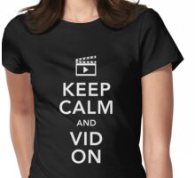 Keep Calm and Vid On (White text) Womens Fitted T-Shirt