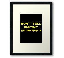 Don't Tell..... Framed Print