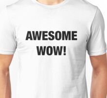 Awesome Wow - Black Unisex T-Shirt