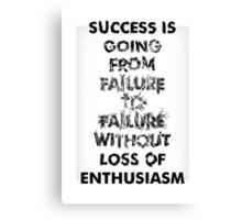 Success is .... Canvas Print