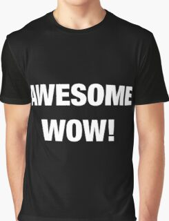 Awesome Wow - White Graphic T-Shirt