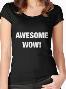 Awesome Wow - White Women's Fitted Scoop T-Shirt