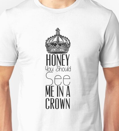"""Honey you should see me in a crown"" Moriarty quote from Sherlock (BBC) Unisex T-Shirt"